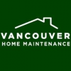Vancouver Home Maintenance