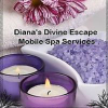 Diana's Divine Escape Mobile Spa Services